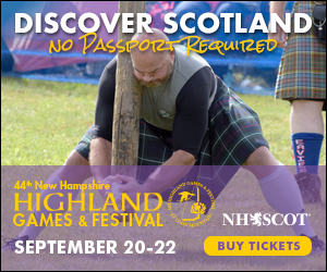 43rd Annual New Hampshire Highland Games & Festival - Sept. 20-22, 2019 at Loon Mountain Resort in Lincoln, NH. Discover Scotland - No Passport Required! Click for Tickets and Info
