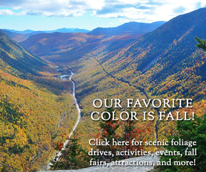 Our favorite color is Fall! Click here for scenic foliage drives, activities, events, fall fairs, attractions, and more!