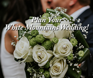 Plan your White Mountains Wedding - Click here for more information!