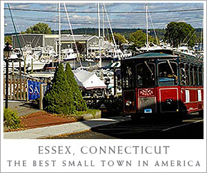 Essex, Connecticut - A Unique Experience!